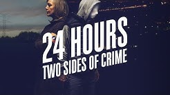 24 Hours - Two Sides of Crime | Trailer