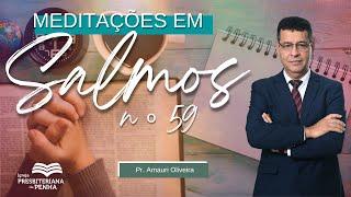 Culto da Manhã   Refugiado nas Alturas (Salmos 59), Pr. Amauri Oliveira