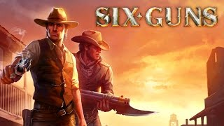 Six Guns - iOS / Android / Windows Phone - Walkthrough - Part 1: Troubles always finds me!
