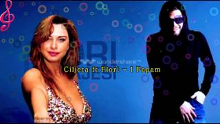 Ciljeta ft Flori - I Papam (Official Video HD)
