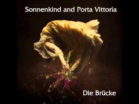 """Sonnenkind and Porta Vittoria - """"Die Brücke"""""""