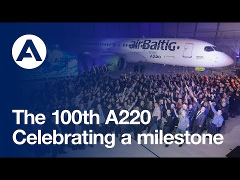 Airbus celebrates the 100th A220 aircraft produced