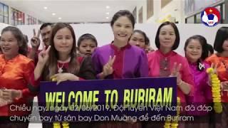 ĐTVN xuống sân bay tại Buriram trong sự đón tiếp nồng nhiệt từ các CĐV Thái Lan   VFF Channel