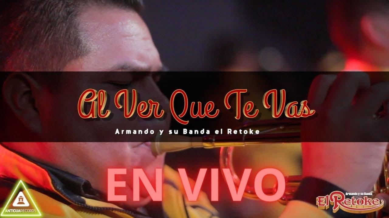 Al Ver Que Te Vas / El Foco - Armando y su Banda El Retoke
