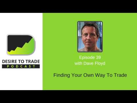 Dave Floyd: Finding Your Own Way To Trade | Trader Interview (#039)