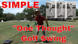 "Easy ""One-Thought"" Golf Swing 