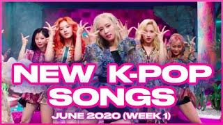 NEW K-POP SONGS | JUNE 2020 (WEEK 1)