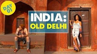 EXPLORING OLD DELHI, INDIA - Day 1 | India Vlog 01