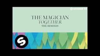 The Magician - Together (The Remixes)