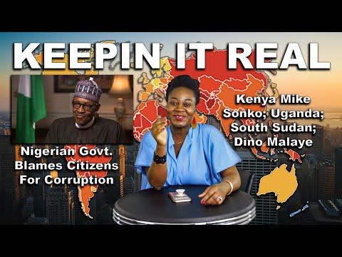 Nigerian Govt. Blames Citizens For Corruption; Kenyan Mike Sonko;  Uganda; South Sudan; Dino Melaye