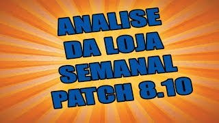 ANALISA SEMANAL DA LOJA - PATCH 8.10 FORTNITE SALVE O MUNDO