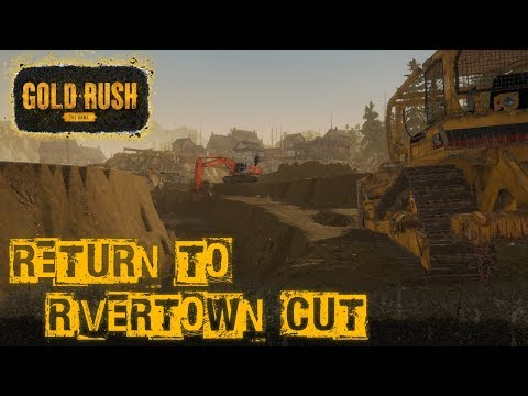 RETURN TO RIVERTOWN CUT | GOLD RICH PAY GRAVEL | GOLD RUSH: THE GAME