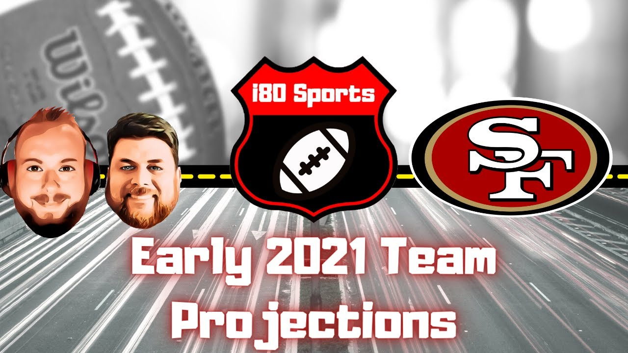Early 2021 NFL Projections- San Francisco 49ers