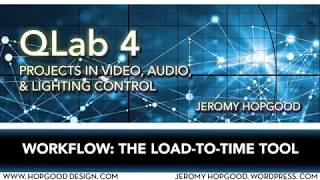 QLab Tutorial: Using the Load-To-Time Tool