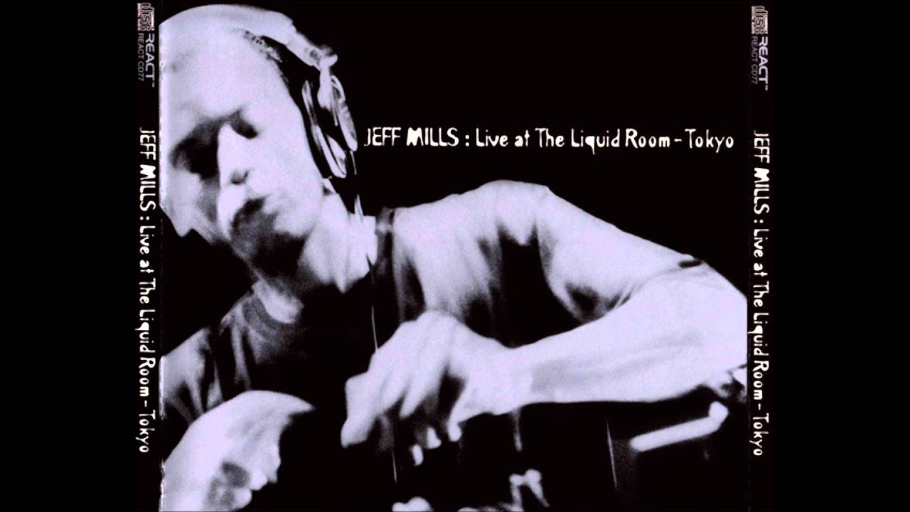 segment 3 complete jeff mills live in the liquid rooms tokyo youtube