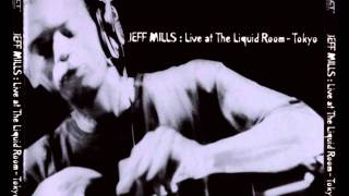 Segment 3(Complete) - Jeff Mills / Live In The Liquid Rooms, Tokyo