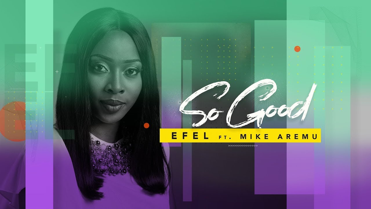 So Good - Efel ft Mike Aremu