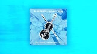 Ed Sheeran - Galway Girl (Dan Judge & Jordan King Remix)