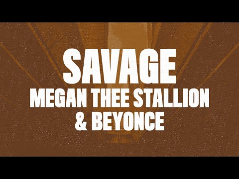 Megan Thee Stallion – Savage Remix (ft.  Beyonce) Lyrics