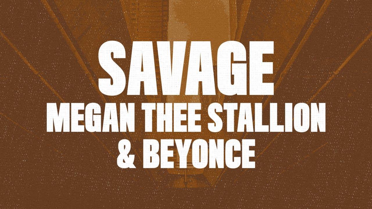 Megan Thee Stallion, Beyonce - Savage Remix (Lyrics)
