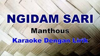 Download lagu NGIDAM SARI - MANTHOUS - KARAOKE DENGAN LIRIK