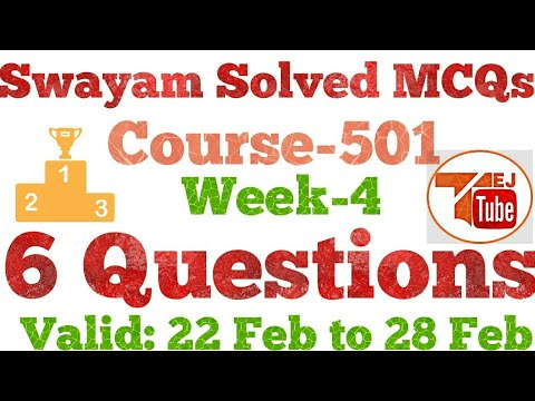 SWAYAM SOLVED MCQs | 6 QUESTIONS | COURSE-501|WEEK-4| TEJ TUBE