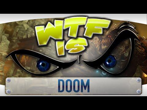 WTF Is... - DOOM ?