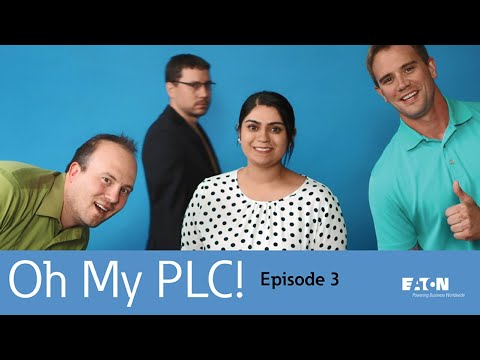 Eaton - Oh My PLC! - Episode 3