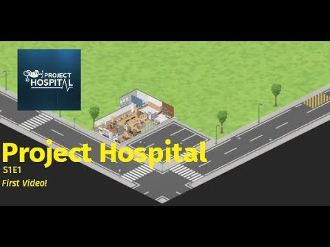 Project Hospital - S1E1 - First Episode! |