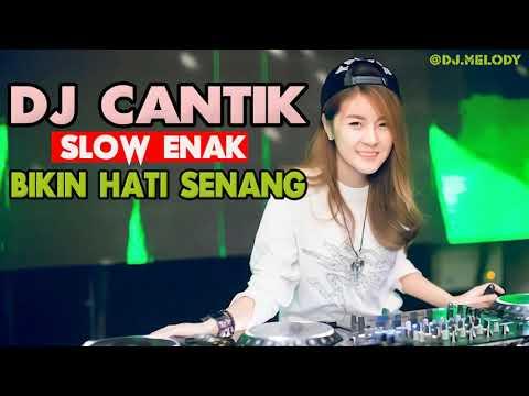 KEREN!!! DJ CANTIK SLOW REMIX PALING ENAK SEDUNIA MUSIKNYA BIKIN HATI SENANG 2018