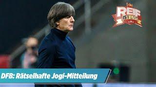 Zukunft des Bundestrainers: Rätselhafte Jogi-Mitteilung vom DFB | Reif ist Live