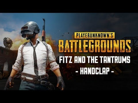 PUBG - HandClap [GMV] Fitz And The Tantrums - Handclap | PlayerUnknown's Battlegrounds