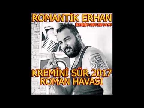 ROMANTİK ERHAN - KREMİNİ SÜR roman havası