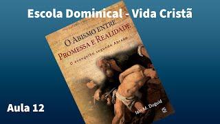 Classe Vida Cristã: Promessa e Realidade: aula 12 | Marcelo Rufino