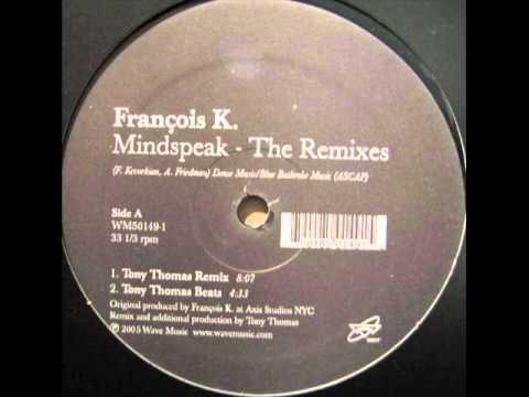 Francois K  Mindspeak Danny Tenaglia Hard & Soul Mix wmv