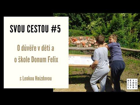 Svou cestou #5 - O důvěře v děti a o škole Donum Felix from YouTube · Duration:  53 minutes 38 seconds