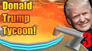 DONALD TRUMP SPRAY TANS! - The Donald Trump Tycoon Ep 3 - ROBLOX