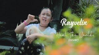 Rayvelin - Heal The World (COVER)