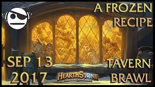 Hearthstone | Tavern Brawl 088 | A Frozen Recipe | 13 SEP 2017