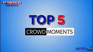 Top 5 Crowd Moments