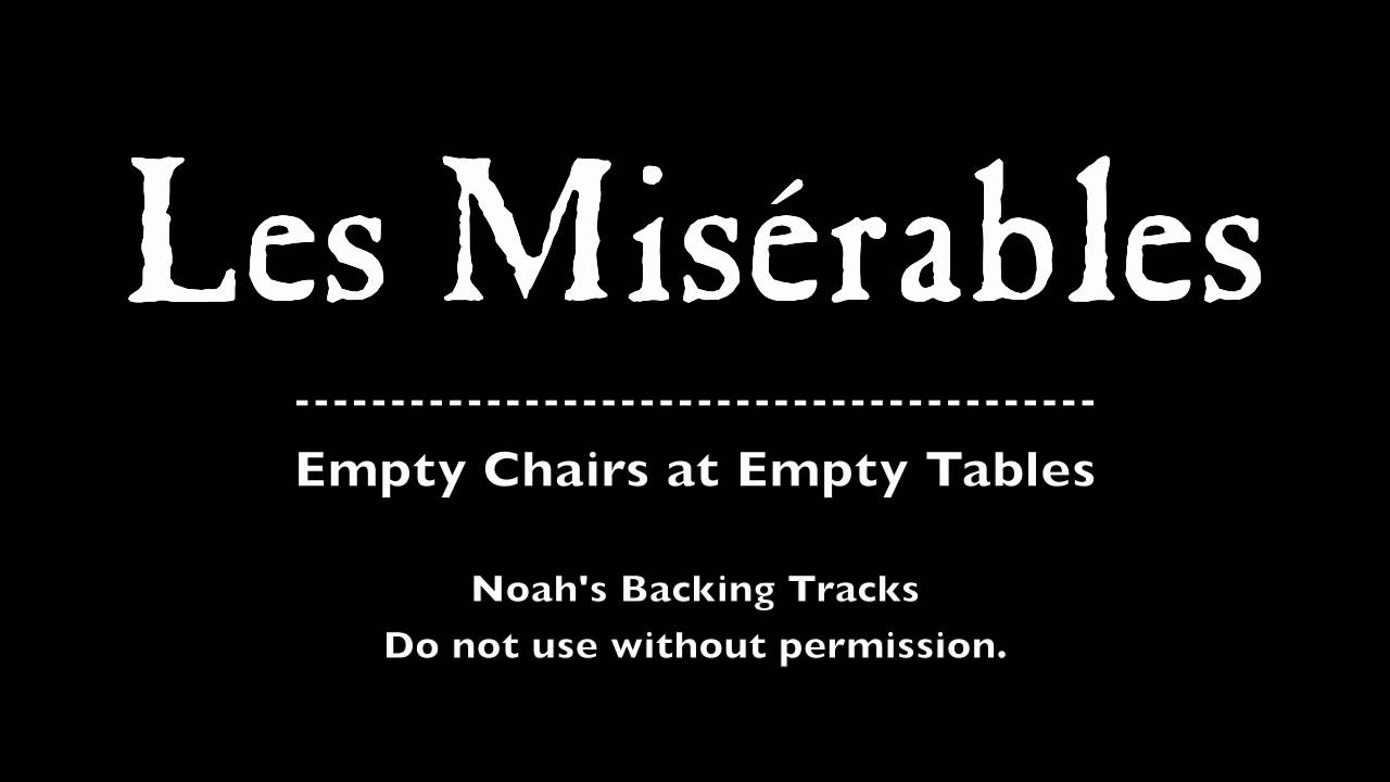 Empty Chairs At Empty Tables   Les Misérables Backing Tracks  (Karaoke/Instrumentals)   YouTube