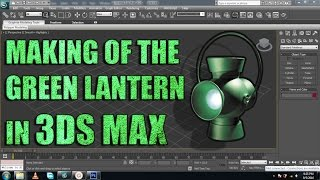 Making of the Green Lantern in 3ds Max