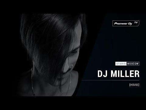 DJ MILLER [ house ] @ Pioneer DJ TV | Moscow