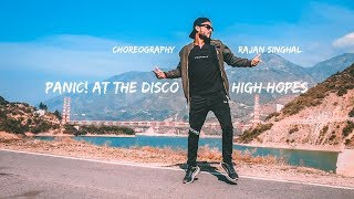 Panic! At The Disco: High Hopes | Rajan Singhal Choreography | Dance cover