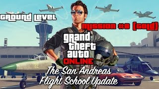 GTA V Online - San Andreas Flight School - Ground Level Mission #8 (Gold)