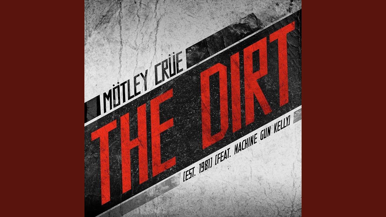 The Dirt Est 1981 Feat Machine Gun Kelly Youtube