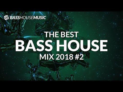 BASS HOUSE MIX 2018 #2