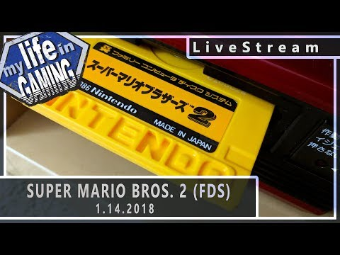 Super Mario Bros. 2 on the FDS - Full Play Through! :: 1.14.2018 LiveStream / MY LIFE IN GAMING - Super Mario Bros. 2 on the FDS - Full Play Through! :: 1.14.2018 LiveStream / MY LIFE IN GAMING