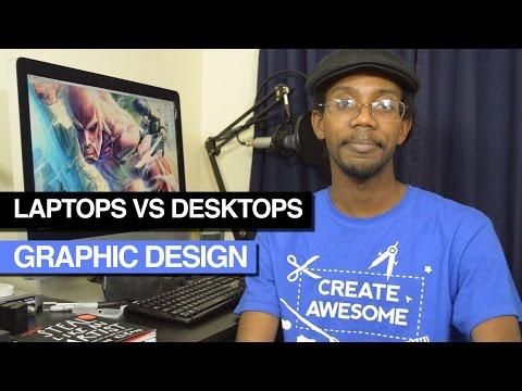 Graphic Design Laptops vs Desktops