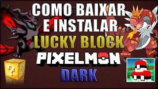 COMO BAIXAR E INSTALAR LUCKY BLOCK PIXELMON DARK - MINECRAFT 1.10.2